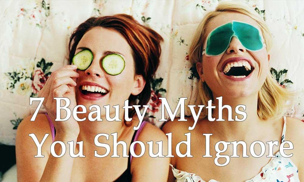 Beauty Myths 7 Beauty Myths You Should Ignore
