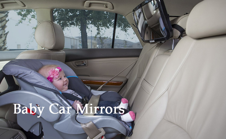 Top 8 Best Baby Car Mirror For Safe Travel Rear Facing Seat Mirrors