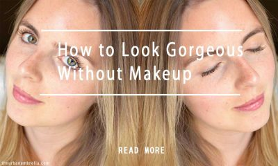 How to Look Gorgeous Without Makeup How to Look Gorgeous Without Makeup