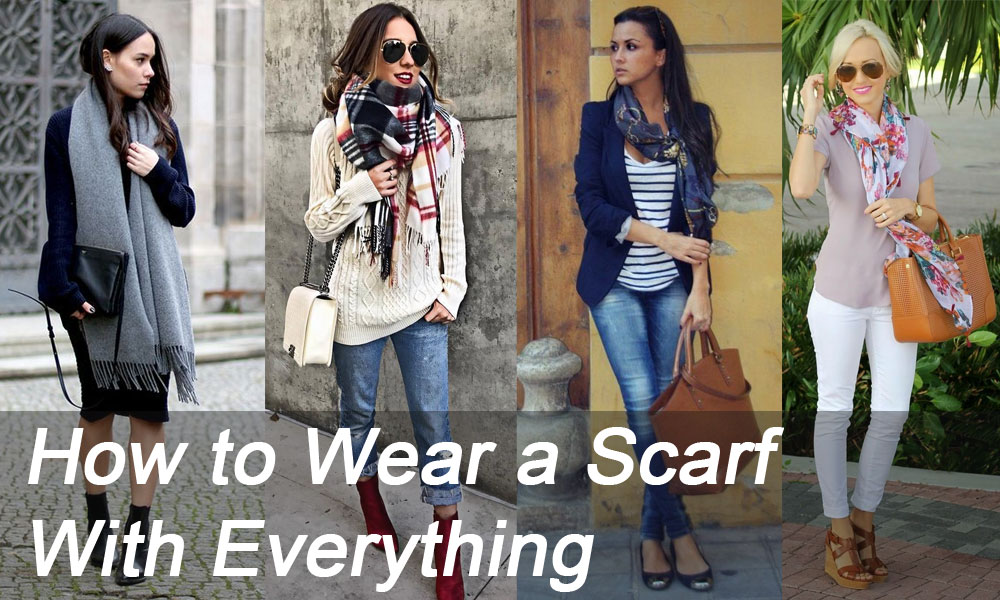 Wear a Scarf With Everything